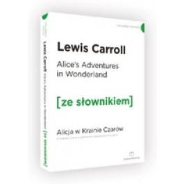 Alice's Adventures in Wonderland / Alicja w Krainie Czarów (ze słownikiem)