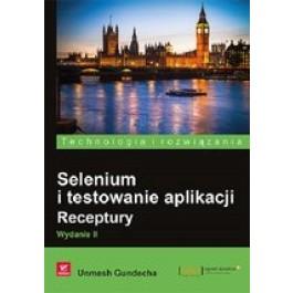 Selenium i testowanie aplikacji. Receptury. Wydanie II