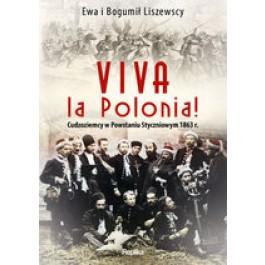 Viva la Polonia! Cudzoziemcy w Powstaniu Styczniowym 1863