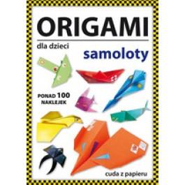 Origami dla dzieci. Samoloty. Ponad 100 naklejek. Cuda z papieru