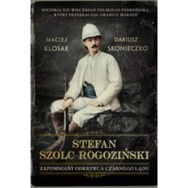 Steafn Szolc-Rogoziński. Zapomniany odkrywca Czarnego Lądu
