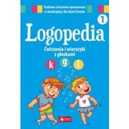 """Logopedia. Ćwiczenia i wierszyki z głoskami """"k"""", """"g"""" oraz """"l"""""""