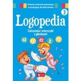 """Logopedia. Ćwiczenia i wierszyki z głoskami """"sz"""", """"cz"""", """"dż"""", """"ż/rz"""""""