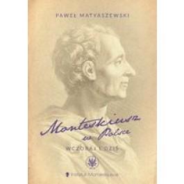 Monteskiusz w Polsce. Wczoraj i dzis