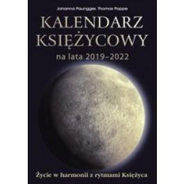 Kalendarz księżycowy na lata 2019-2022. Życie w harmonii z rytmami Księżyca