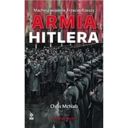 Armia Hitlera. Machina wojenna Trzeciej Rzeszy (wyd. 2/2019)