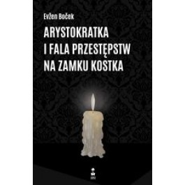 Arystokratka i fala przestępstw na zamku Kostka