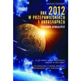 Rok 2012 w przepowiedniach i horoskopach