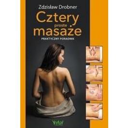 Cztery proste masaże Praktyczny przewodnik (wyd. 2019)