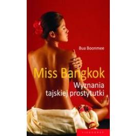Miss Bangkok. Wyznania tajskiej prostytutki (dodruk 2012)
