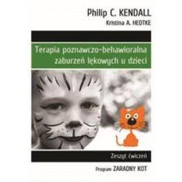 """Terapia poznawczo-behawioralna zaburzeń lękowych u dzieci. Zeszyt ćwiczeń. Program """"Zaradny Kot"""" (dodruk 2014)"""