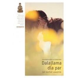 Dalajlama dla par. Jak kochać uważnie