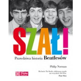 Szał! Prawdziwa historia Beatlesów (dodruk 2013)