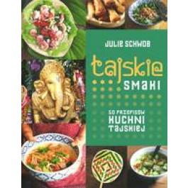 Tajskie smaki. 50 przepisów kuchni tajskiej