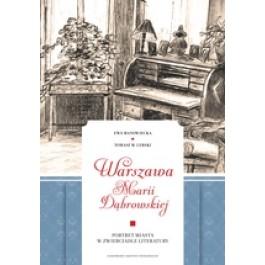 Warszawa Marii Dąbrowskiej. Portret miasta w zwierciadle literatury
