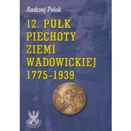 12. Pułk Piechoty Ziemi Wadowickiej 1775-1939