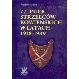 77. Pułk Strzelców Kowieńskich w latach 1918-1939