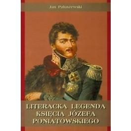 Literacka legenda księcia Józefa Poniatowskiego