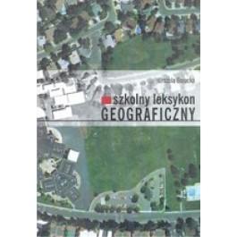 Szkolny leksykon geograficzny