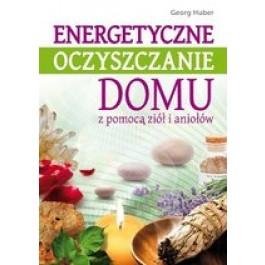 Energetyczne oczyszczanie domu z pomocą ziół i aniołów