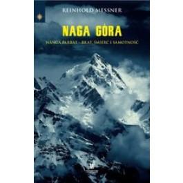 Naga Góra. Nanga Parbat - brat, śmierć i samotność (Wyd. 2016)