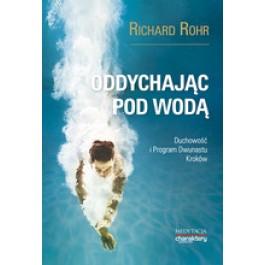 Oddychając pod wodą. Duchowość i Program Dwunastu Kroków