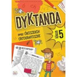Dyktanda oraz ćwiczenia ortograficzne dla kl. 5