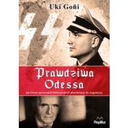 Prawdziwa Odessa. Jak Peron sprowadził hitlerowskich zbrodniarzy do Argentyny
