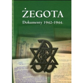 Żegota. Dokumenty 1942-1944