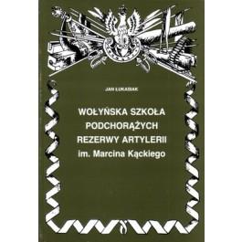 Wołyńska Szkoła Podchorążych Rezerwy Artylerii im. Marcina Kąckiego