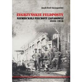 Zegrzyńskie feldposty niemieckiej piechoty zapasowej 1916-1918