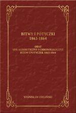 Bitwy i potyczki 1863-1864 Oraz spis alfabetyczny i chronologiczny bitew i potyczek 1863 -1864