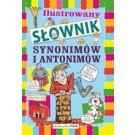 Ilustrowany słownik synonimów i antonimów (dodruk 2019)