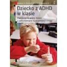 Dziecko z ADHD w klasie. Planowanie pracy dzieci z zaburzeniami koncentracji uwagi