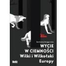 Wycie w ciemności . Wilki i wilkołaki Europy