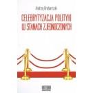 Celebrytyzacja polityki w Stanach Zjednoczonych