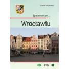 Spacerem po… Wrocławiu