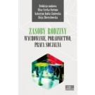 Zasoby rodziny. Wychowanie, poradnictwo, praca socjalna (dodruk 2017)