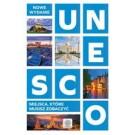 UNESCO. Miejsca które musisz zobaczyć
