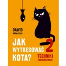 Jak wytresować kota 2. Techniki Zawansowane