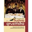 Tradycyjna kuchnia gruzińska Praktyczne porady i sprawdzone receptury