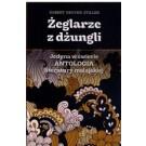 Żeglarze z dżungli. Jedyna w świecie antologia literatury malajskiej