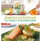 Zdrowe gotowanie na parze i w kombiwarze (wyd. 2)
