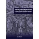 Przestępczość kryminalna w Europie Środkowej i Wschodniej w XVI-XVIII