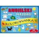 Angielski dla dzieci. Słownik obrazkowy. Kolorowanka. 240 naklejek