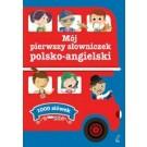 Mój pierwszy słowniczek polsko-angielski. 1000 słówek