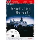 Angielski Powieść z ćwiczeniami What Lies Beneath + CD