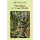 Tajemnicza wyprawa Tomka (miękka, wyd. 2017)