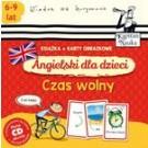 Angielski dla dzieci. Czas wolny (książka + karty obrazkowe)