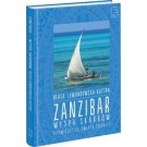 Zanzibar. Wyspa skarbów. Opowieści ze świata suahili